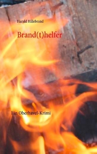Brand(t)helfer. Hagen Brandts dritter Fall