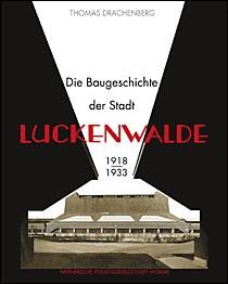 Die Baugeschichte der Stadt Luckenwalde 1918-1933
