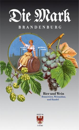 Die Mark Brandenburg - Heft 94 - Bier und Wein