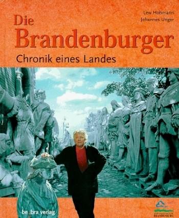 Die Brandenburger. Chronik eines Landes