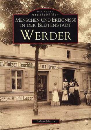 Menschen und Ereignisse in der Blütenstadt Werder