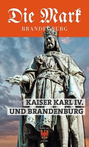 Kaiser Karl IV. und Brandenburg - Die Mark Brandenburg 101