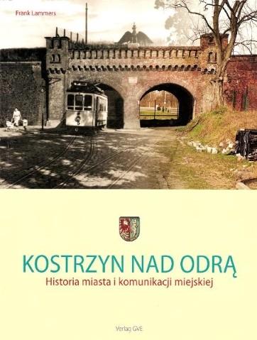 Kostrzyn nad Odra - Historia miasta i komunikacji miejskiej