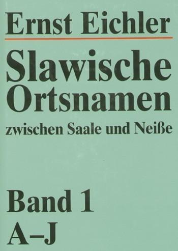 Slawische Ortsnamen zwischen Saale und Neiße - Band 1: A-J