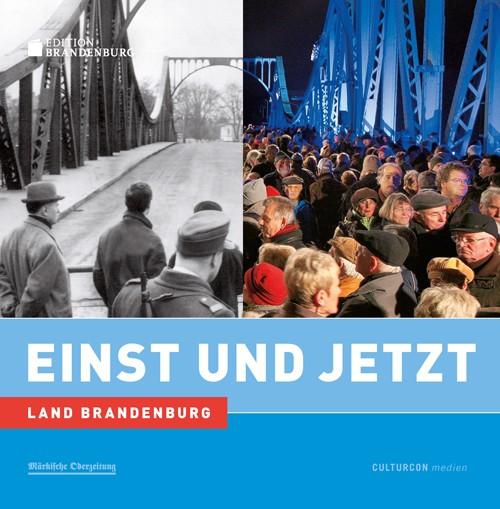 Land Brandenburg. Einst und Jetzt