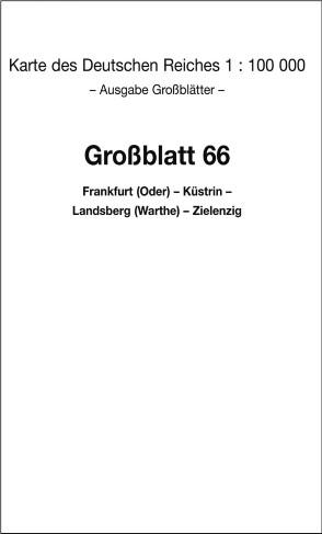 Frankfurt - Küstrin - Landsberg 1940 - Messtischblatt 1:100 000