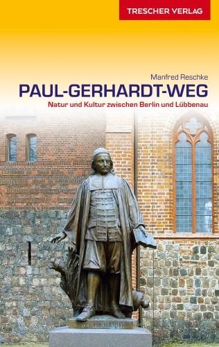 Paul-Gerhardt-Weg. Natur und Kultur zwischen Berlin und Lübbenau