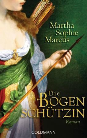 Die Bogenschützin. Roman