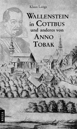 Wallenstein und Cottbus und anderes von Anno Tobak