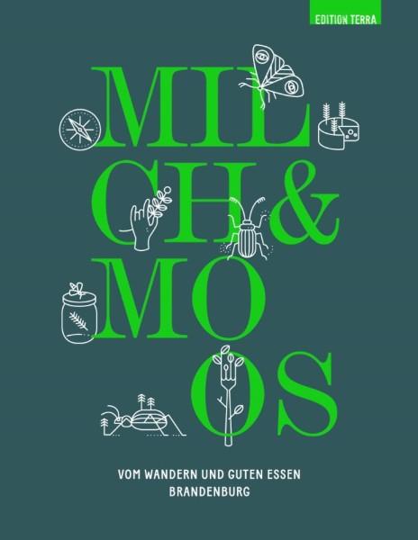 Milch & Moos. Vom Wandern und guten Essen in Brandenburg
