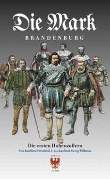 Die Mark Brandenburg Heft 72 - Die ersten Hohenzollern