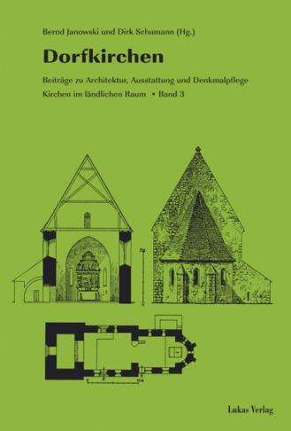 Dorfkirchen. Beiträge zu Architektur, Ausstattung, Denkmalpflege