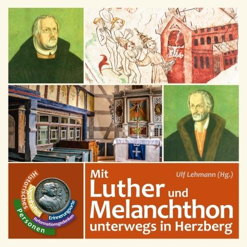 Mit Luther und Melanchthon unterwegs in Herzberg