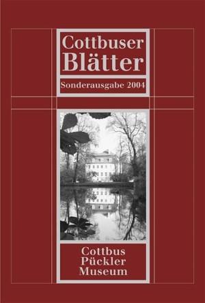 Ein Leben für das Museum - Cottbuser Blätter - Sonderheft 2004