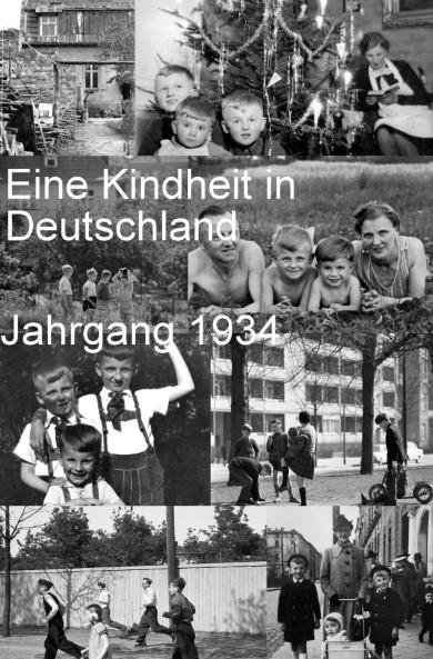 Eine Kindheit in Deutschland - Jahrgang 1934