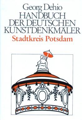 Stadtkreis Potsdam. Handbuch der Deutschen Kunstdenkmäler