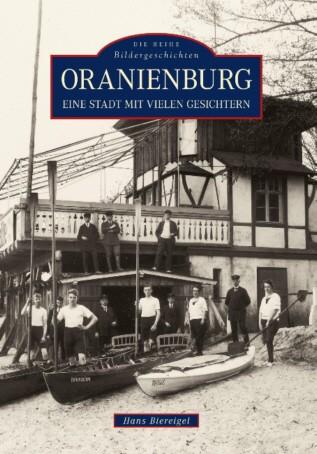 Oranienburg. Die letzten 100 Jahre