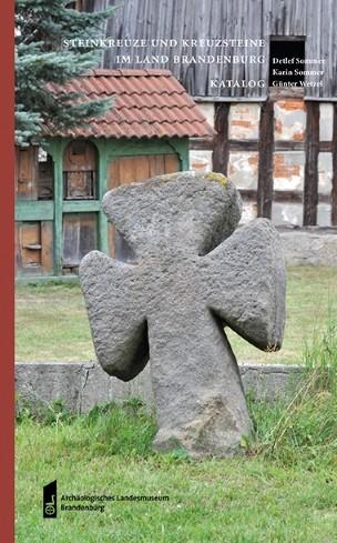 Steinkreuze und Kreuzsteine im Land Brandenburg