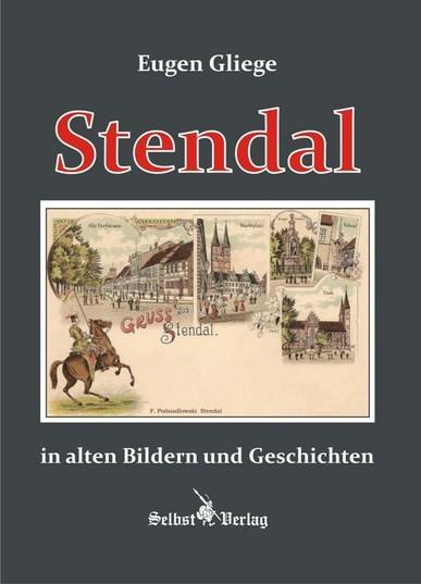 Stendal in alten Bildern und Geschichten