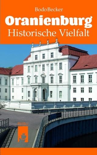 Oranienburg. Ein historischer Streifzug