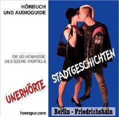 Unerhörte Stadtgeschichten - Berlin - Friedrichshain