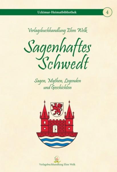 Sagenhaftes Schwedt. Sagen, Mythen, Legenden und Geschichten