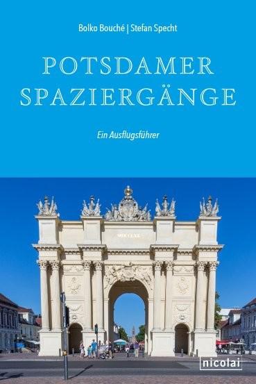 Potsdamer Spaziergänge. Ein Ausflugsführer