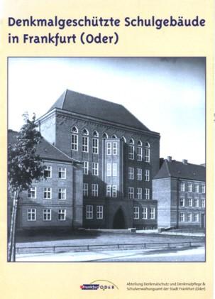 Denkmalgeschütze Schulgebäude in Frankfurt (Oder)