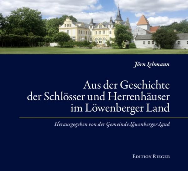 Aus der Geschichte der Schlösser und Herrenhäuser im Löwenberger Land