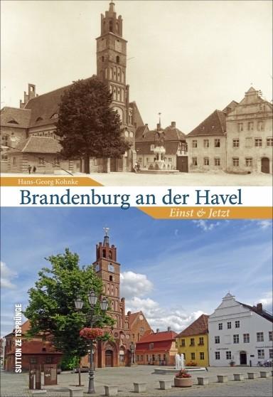Brandenburg an der Havel - Einst und Jetzt