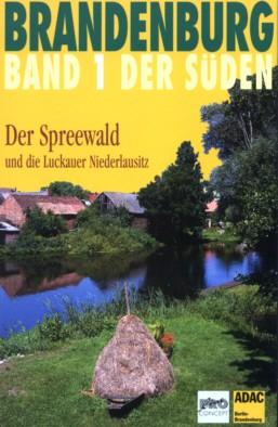 Der Spreewald und die Luckauer Niederlausitz