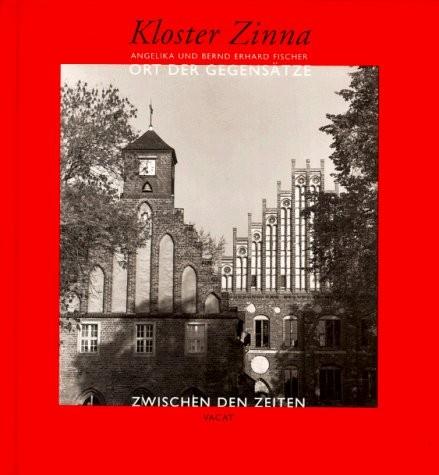 Zinna - Ort der Gegensätze