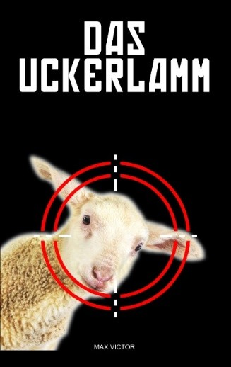 Das Uckerlamm. Kriminalroman