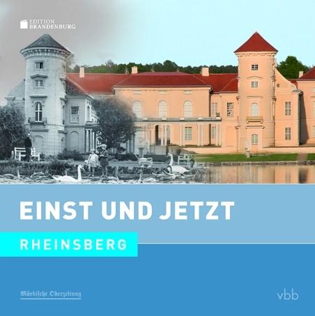 Rheinsberg. Einst und Jetzt