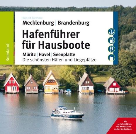 Hafenführer für Hausboote: Müritz, Havel, Seenplatte