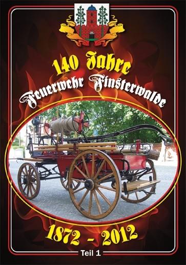 140 Jahre Feuerwehr Finsterwalde 1872-2012