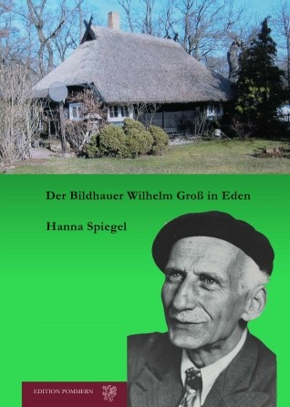 Der Bildhauer Wilhelm Groß in Eden