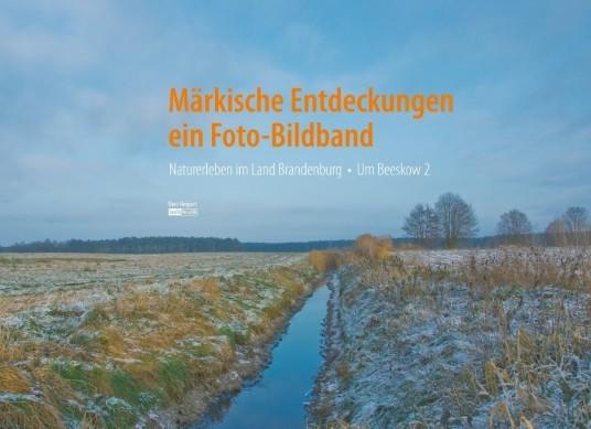 Naturerleben im Land Brandenburg. Um Beeskow Band 2