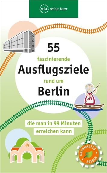 Buchcover Reiseführer 55 faszinierende Ausflugsziele rund um Berlin