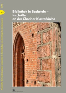 Bibliothek in Backstein - Inschriften der Choriner Klosterkirche