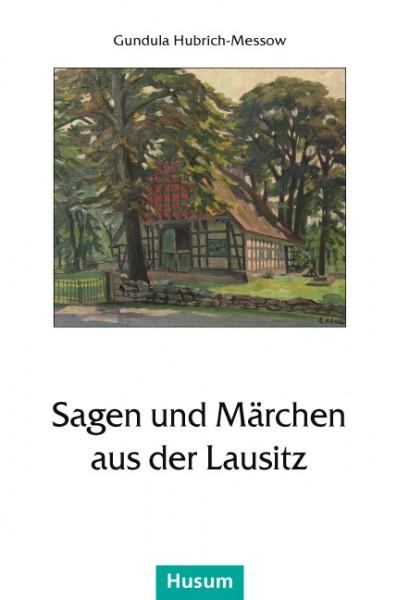 Sagen und Märchen aus der Lausitz