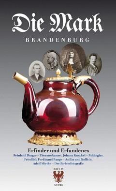 Erfinder und Erfundenes - Die Mark Brandenburg - Heft 86