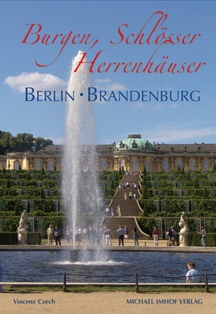 Burgen, Schlösser und Herrenhäuser in Berlin und Brandenburg