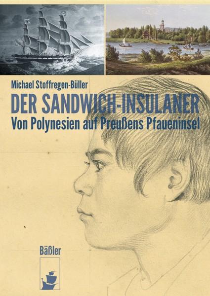 Der Sandwich-Insulaner. Von Polynesien auf Preußens Pfaueninsel
