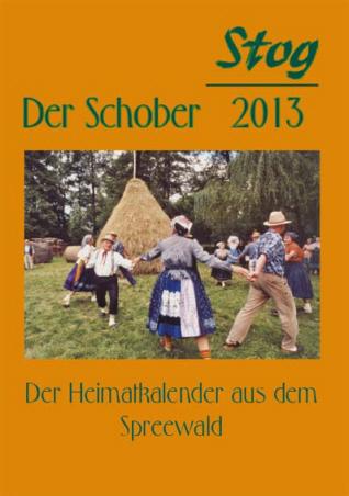 Stog / Der Schober 2013 - Der Heimatkalender aus dem Spreewald