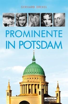 Prominente in Potsdam und ihre Geschichten