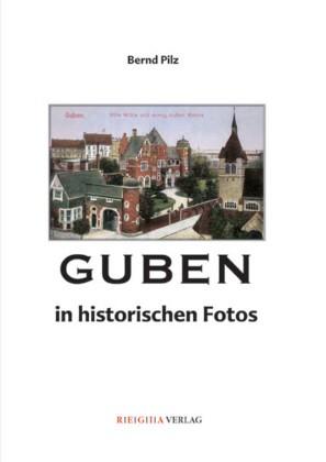Guben in historischen Fotos