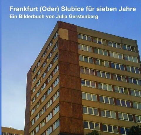 Frankfurt (Oder) Slubice für sieben Jahre