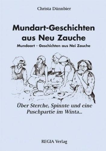 Mundart-Geschichten aus Neu Zauche. Mundoart aus Nei Zauche