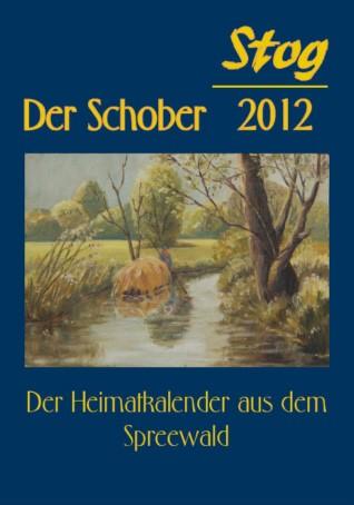 Stog / Der Schober 2012 - Der Heimatkalender aus dem Spreewald